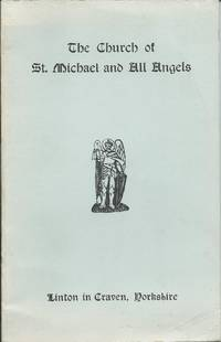 History and Description of the Church of St Michael and All Angels Linton in Craven by Wright C E - Paperback - New Edition - 1964 - from Delph Books (SKU: 8904)