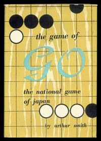 The Game of Go: The National Game of Japan by  Arthur Smith - Hardcover - 9th Printing - 1962 - from The Bookworm and Biblio.com