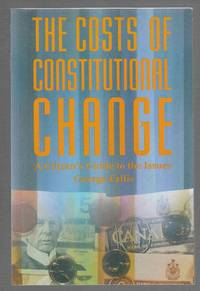 The Costs of Constitutional Change  A Citizen's Guide to the Issues
