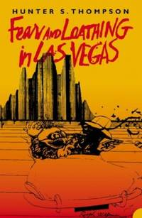 Fear and Loathing in Las Vegas: A Savage Journey to the Heart of the American Dream