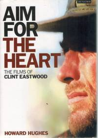 Aim for the Heart  The Films of Clint Eastwood