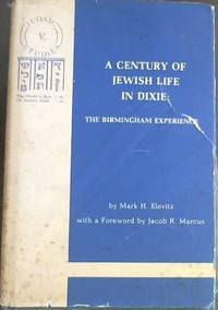 A Century of Jewish Life in Dixie: The Birmingham Experience (Judaic studies)