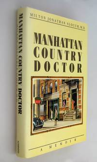 Manhattan Country Doctor: A Memoir