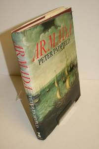 Armada: A Celebration of the Four Hundredth Anniversary of the Defeat of the Spanish Armada,...