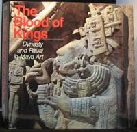 image of The Blood of Kings: Dynasty and Ritual in Maya Art