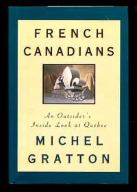image of French Canadians: An Outsider's Inside Look at Quebec