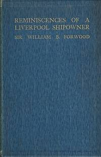 Reminiscences of a Liverpool Shipowner 1850-1920