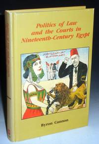Politics of Law and the Courts in Nineteenth Century Egypt