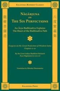Nagarjuna on the Six Perfections (Kalavinka Buddhist Classics)