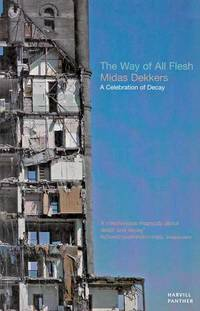The Way of All Flesh.  A Celebration of Decay