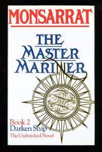 The Master Mariner: Book 2 Darken Ship, The Unfinished Novel