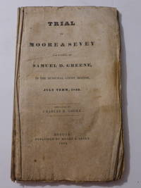 Trial of Moore & Sevey for a Libel on Samuel D. Greene in the Municipal Court, Boston, July Term,...