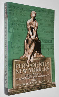 Permanently New Yorkers: Final Digs of the Notable and Notorious