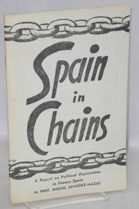 image of Spain in chains; a report on political repressions in Franco Spain