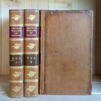 An Inquiry into the Nature and Causes of the Wealth of Nations (in Three Volumes)