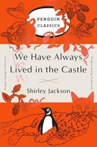 image of We Have Always Lived in the Castle: (Penguin Orange Collection)