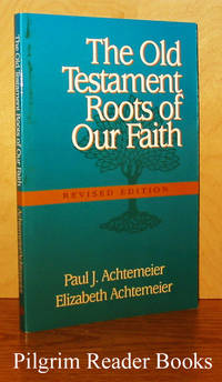 The Old Testament Roots of Our Faith. (revised edition).
