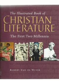 The Illustrated Book of Christian Literature; the First Two Millennia