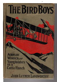 THE BIRD BOYS' AEROPLANE WONDER Or Young Aviators on a Cattle Ranch #5.