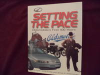 Setting the Pace. Oldsmobile's First 100 Years.