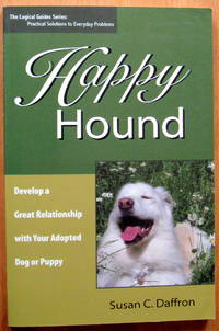 Happy Hound. Develop a Great Relationship With Your Adopted Dog Or Puppy