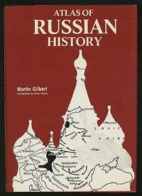 Atlas of Russian History by  Martin GILBERT - First Edition - 1985 - from Between the Covers- Rare Books, Inc. ABAA (SKU: 351273)