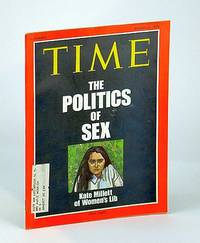 Time Magazine (Canadian Edition), August (Aug.) 31, 1970 - The Politics of Sex / Cover Illustration of Kate Millett by  Multiple Contributors - Paperback - First Edition - 1970 - from RareNonFiction.com and Biblio.com