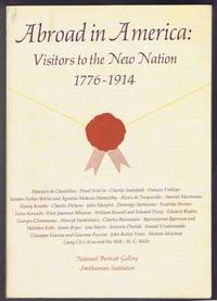 Abroad in America: Visitors to the New Nation, 1776-1914