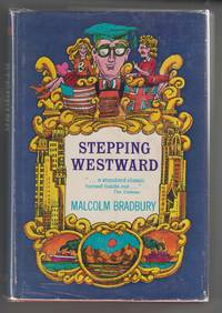 Stepping Westward by  Malcolm Bradbury - 1st American Edition. 1st Printing - 1966 - from Sweet Beagle Books (SKU: 19148)
