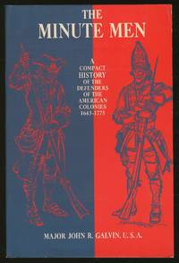 The Minute Men: A Compact History of the Defenders of the American Colonies 1645-1775