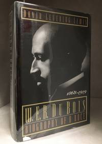 WEB. Du Bois; Biography of a Race; 1868 1919 W. E.