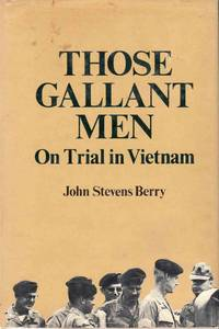 Those Gallant Men On Trial In Vietnam