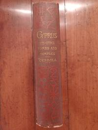 image of Cyprus:  Its Ancient Cities,  Tombs, and Temples