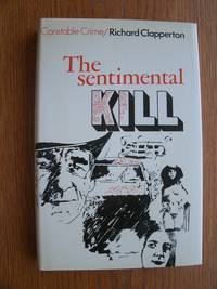 The Sentimental Kill by  Richard Clapperton - First edition first printing - 1976 - from Scene of the Crime Books, IOBA (SKU: biblio13470)