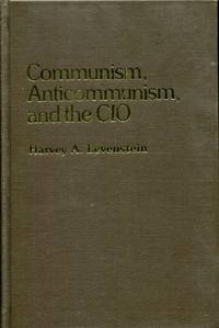 Communism, Anticommunism, and the CIO (Contributions in American History)