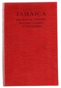Jamaica: Its Postal History, Postage Stamps and Postmarks