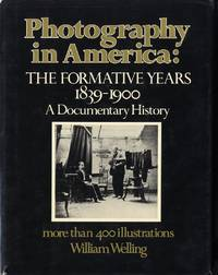 PHOTOGRAPHY IN AMERICA: THE FORMATIVE YEARS, 1839-1900