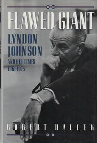 FLAWED GIANT: Lyndon Johnson and His Times 1961-1973