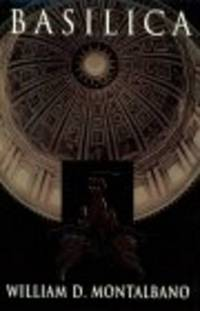 Basilica by William Montalbano - First Edition - 1998-12-28 - from TerBooks (SKU: 070326007e)