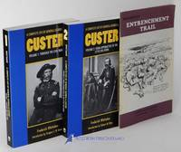 A Complete Life of General George A. Custer: Volumes 1 and 2: Through the  Civil War -and- From Appomattox to the Little Big Horn (including  Reno-Benteen Entrenchment Trail booklet)