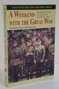 A Weekend With the Great War: Proceedings of the Fourth Annual Great War Interconference Seminar, Lisle, Illinois, 16-18 September 1994