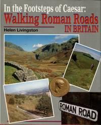image of In The Footsteps Of Caesar: Walking Roman Roads In Britain