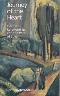 Journey of the heart (1991 ed.): Intimate relationship and the path of love by John Welwood - Paperback - Later Edition - 1991 - from Mr Pickwick's Fine Old Books and Biblio.com