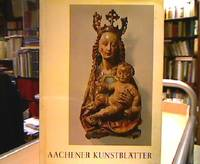 Aachener Kunstblätter des Museumsvereins Bd. 44 Schriftleitung Ernst Günther Grimme.