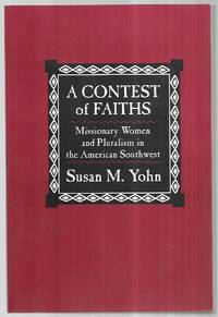 A Contest of Faiths: Missionary Women and Pluralism in the America Southwest