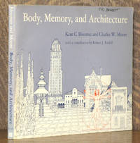 Body, Memory, and Architecture (Yale Paperbound) by Charles W. Moore & Kent C. Bloomer - Paperback - 1977 - from Andre Strong Bookseller and Biblio.com