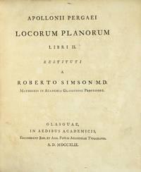 Apollonii Pergaei locorum planorum libri II. Restituti a Roberto Simson M.D.