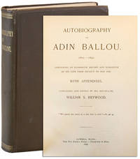 Autobiography of Adin Ballou. 1803 - 1890. Containing an Elaborate Record and Narrative of His Life from Infancy to Old Age