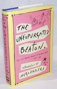 image of The Unexpurgated Beaton; the Cecil Beaton diaries as he wrote them, 1970-1980