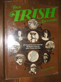 image of Your Irish Ancestors, an Illustrated History of Irish Families and Their  Origins